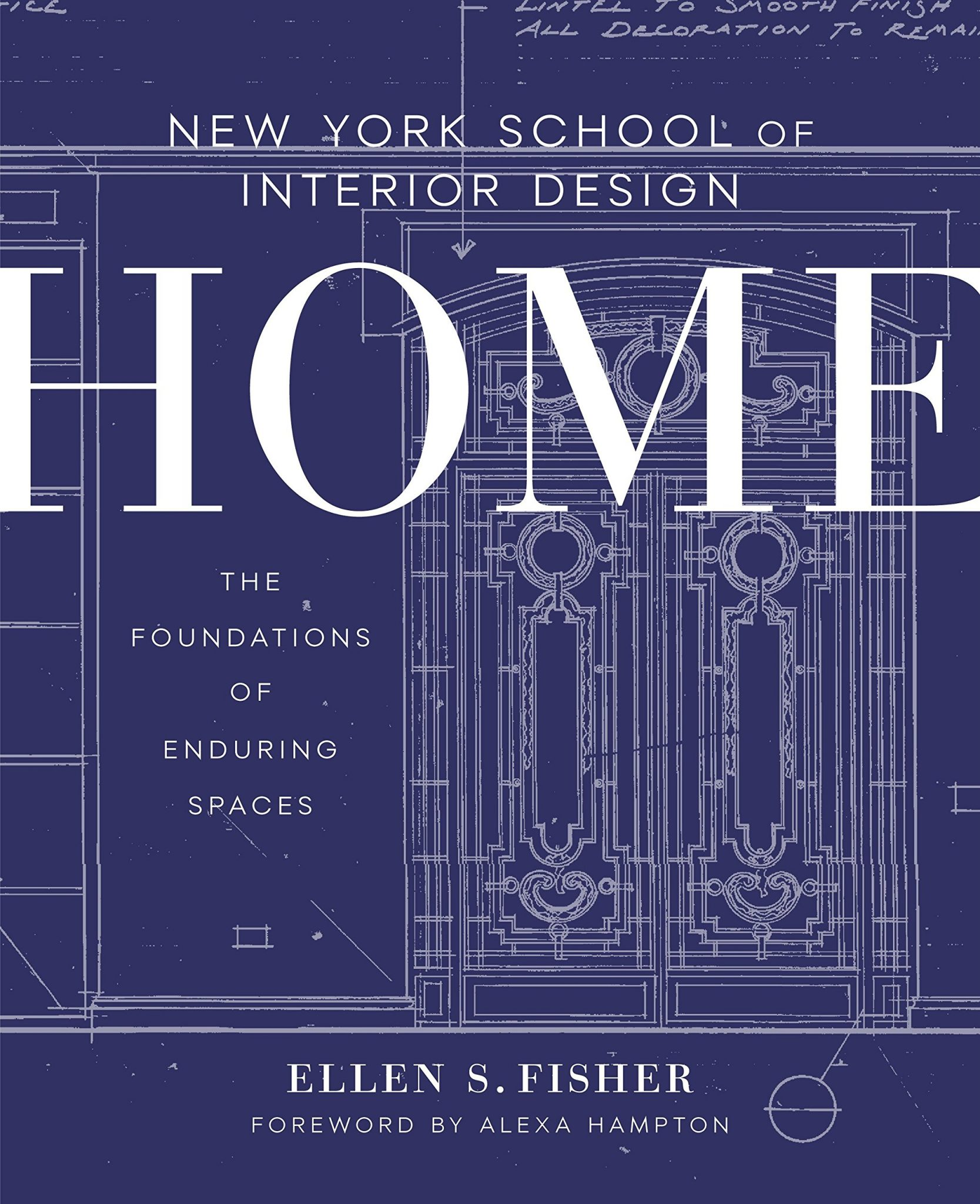 New York School of Interior Design Home The Foundations of Enduring Spaces by Ellen S Fisher