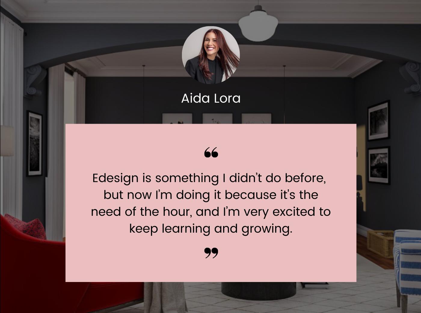 Why E-design - Aida Lora